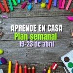 APRENDE EN CASA PLAN SEMANAL 19 23 ABRIL