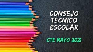 Consejo Técnico Escolar CTE Mayo 2021