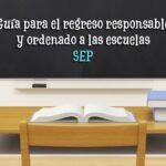 SEP Guía para el regreso responsable y ordenado a las escuelas