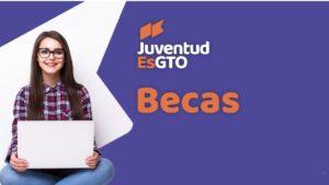JuventudEsGTO becas, ciclo escolar 2021-2022. Conócelas Foto: Especial