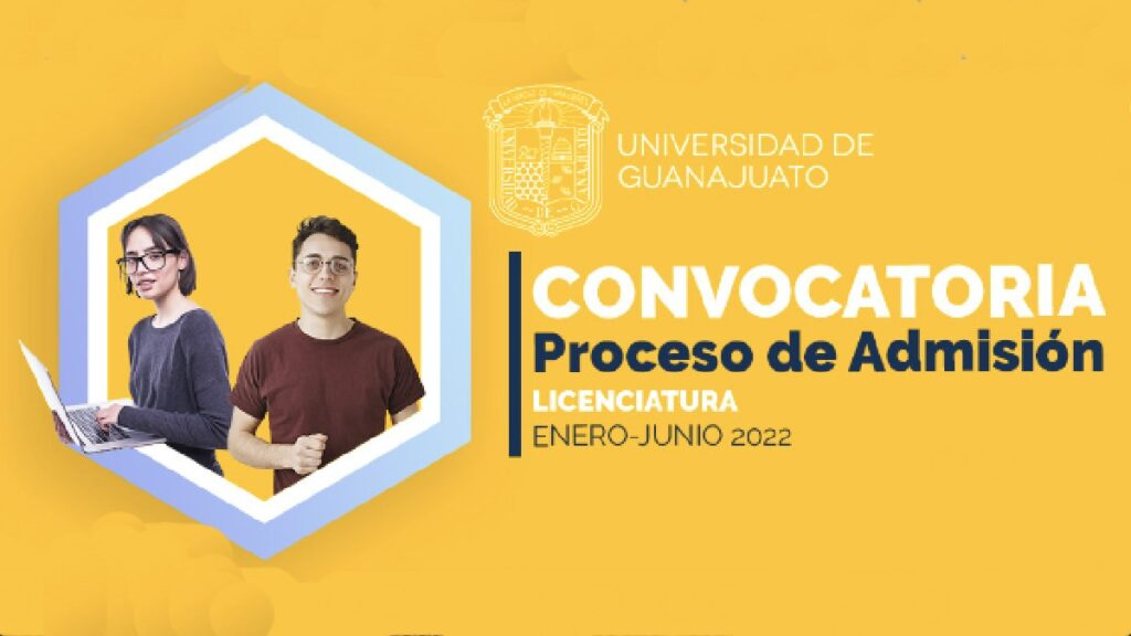 Convocatoria proceso de admisión en licenciaturas enero-junio 2022 Universidad de Guanajuato Foto: Especial