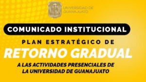 Universidad de Guanajuato. Conoce los nuevos detalles del retorno gradual Foto: Especial